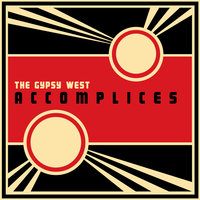 Accomplices — The Gypsy West
