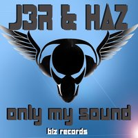 Only My Sound — J3R, J3R, HAZ, Haz