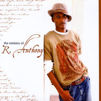 The Ministry of R.Anthony — R.Anthony