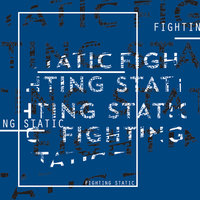 Fighting Static — Fighting Static
