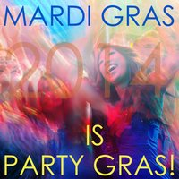 Mardi Gras Is Party Gras! — DJ Crunchy Smooth