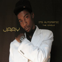 The Hit Single / It's Automatic — Jaay