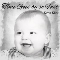 Time Goes by so Fast — Kevin Kline