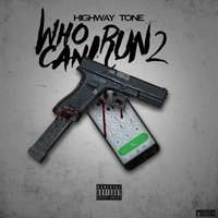 Who Can I Run 2 — Highway Tone