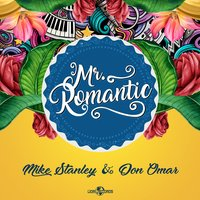 Mr. Romantic — Don Omar, Mike Stanley