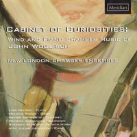 Cabinet of Curiosities: Wind and Piano Chamber Music of John Woolrich — John Woolrich, New London Chamber Ensemble