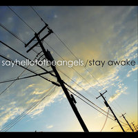 Stay Awake — Say Hello To The Angels
