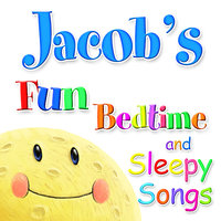 Fun Bedtime and Sleepy Songs For Jacob — Eric Quiram, Julia Plaut, Michelle Wooderson, Ingrid DuMosch, The London Fox Players