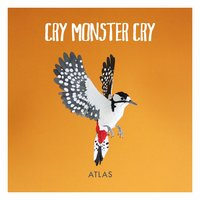 Atlas — Cry Monster Cry
