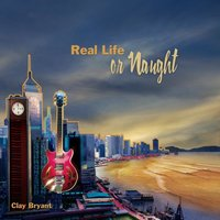 Real Life or Naught — Clay Bryant