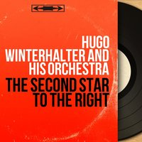 The Second Star to the Right — Hugo Winterhalter and His Orchestra