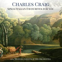 Charles Craig Sings Italian Favourites for You — Charles Craig & Michael Collins & His Orchestra