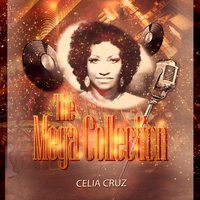 The Mega Collection — Celia Cruz, La Sonora Matancera