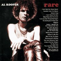 Rare & Well Done: The Greatest And Most Obscure Recordings 1964-2001 — Al Kooper
