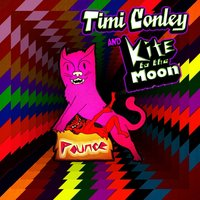 Pounce — Timi Conley & Kite to the Moon