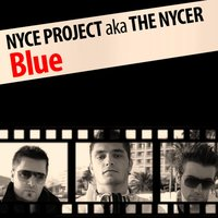 Blue — Nyce Project, The Nycer