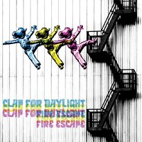 Fire Escape — Clap for Daylight
