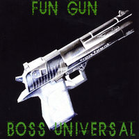 The Fun Gun Album — Boss Universal