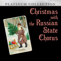 Christmas With the Russian State Chorus — Russian State Chorus