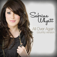 All Over Again — Sabrina Whyatt