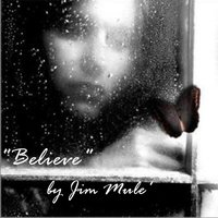 Believe — Jim Mule'