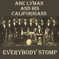Everybody Stomp — Abe Lyman & His Californians