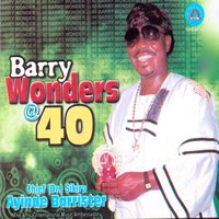 Barry Wonders @ 40 — Chief (Dr.) Sikiru Ayinde Barrrister
