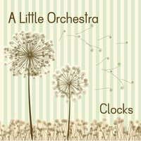 Clocks — A Little Orchestra