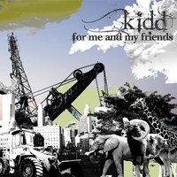 For Me and My Friends — Kidd