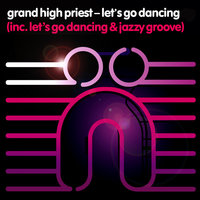 Let's Go Dancing — Grand High Priest