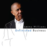 Unfinished Business — Lenny Williams