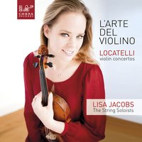 Locatelli Violin Concerto's — Pietro Antonio Locatelli, Lisa Jacobs, String Soloists, The String Soloists