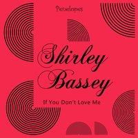 If You Don't Love Me — Shirley Bassey