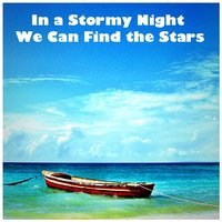 In a Stormy Night We Can Find the Stars — Stray Blue