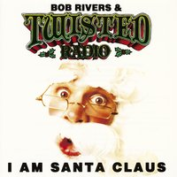 I Am Santa Claus — Bob Rivers