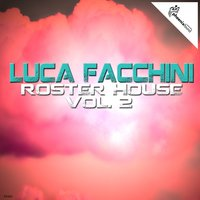 Luca Facchini Roster House, Vol. 2 — сборник