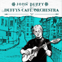 Duffy's cafe orchestra — John Duffy