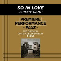 So In Love (Premiere Performance Plus Track) — Jeremy Camp