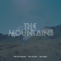 The Mountains, The Valleys, The Lakes — The Mountains