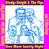 One More Lonely Night — Gladys Knight and the Pips