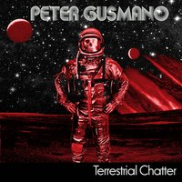 Terrestrial Chatter (feat. Bruce Bouillet & Brian Tichy) — Brian Tichy, Bruce Bouillet, Peter Gusmano