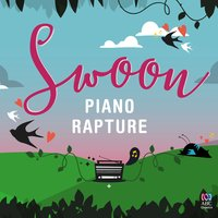 Swoon – Piano Rapture — Sebastián Yradier, Peter Sculthorpe, James Scott Skinner, Giulio Caccini, Tim Story