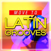 Move to Latin Grooves — сборник