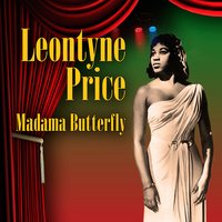 Madame Butterfly — Leontyne Price
