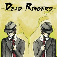 Welcome to Reality — Dead Ringers