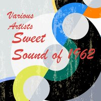 Sweet Sound of 1962 — сборник