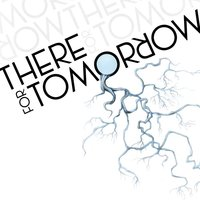 There For Tomorrow — There For Tomorrow