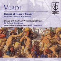 Verdi: Chorus of Hebrew Slaves - Favourite Choruses & Overtures — Джузеппе Верди, Sir Richard Armstrong, Riccardo Muti