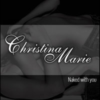 Naked With You — Christina Marie