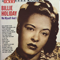 A Jazz Hour With Billie Holiday: Me, Myself and I — Billie Holiday